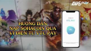 Hướng dẫn nạp Sohacoin qua ví điện tử VTC Pay