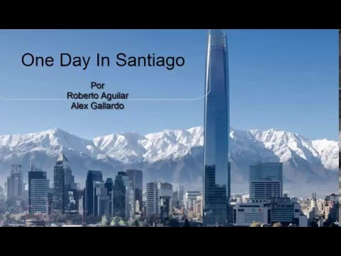 One Day In Santiago