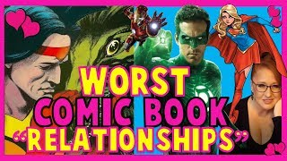 "5 TERRIBLE Comic Book ""Relationships"""