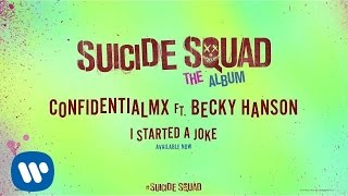ConfidentialMX – I Started A Joke ft. Becky Hanson (From Suicide Squad: The Album) [Official Audio] thumbnail