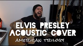 Elvis Presley - American Trilogy   acoustic cover
