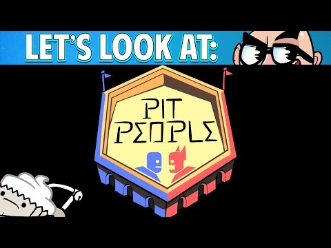 Let's Look At: Pit People!