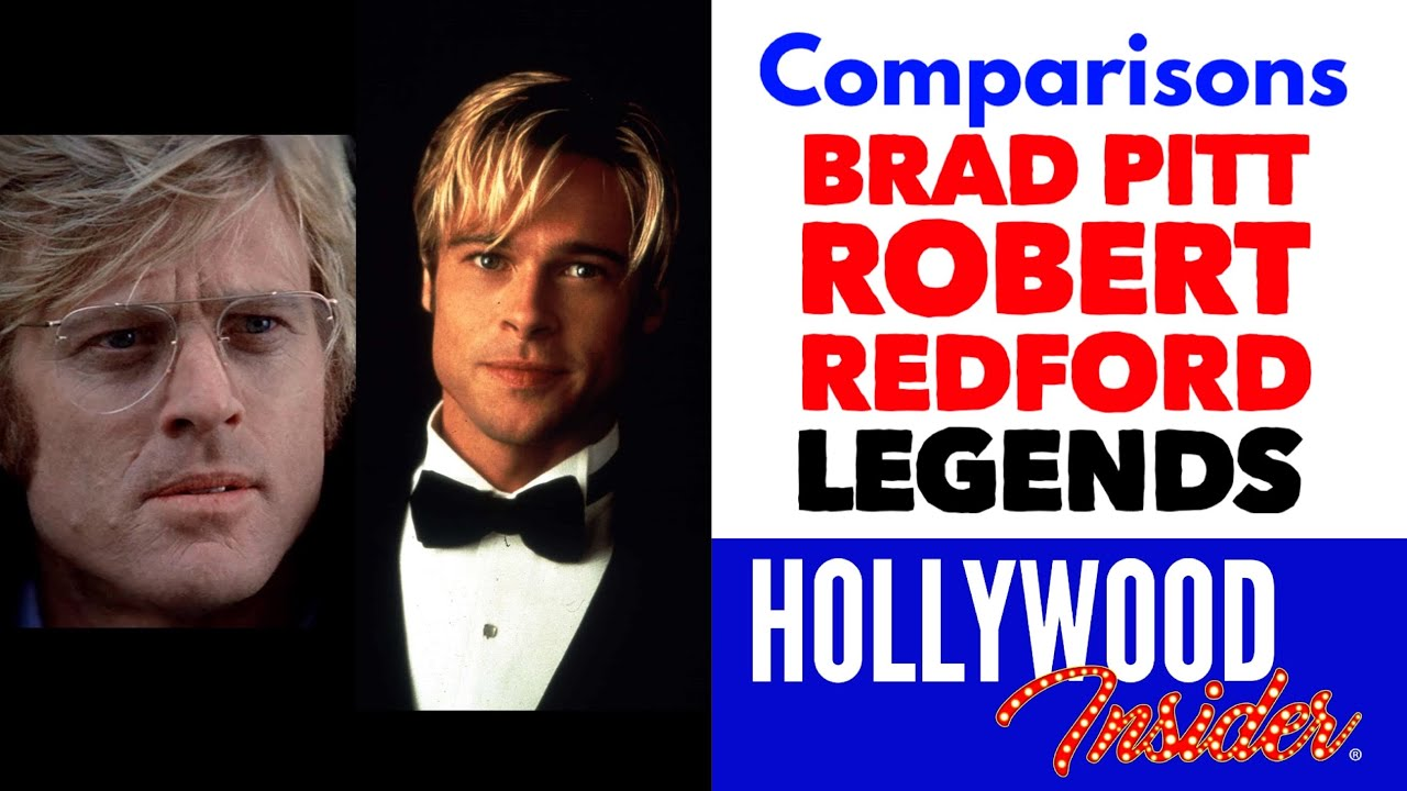 Brad Pitt and Robert Redford: A Compare and Contrast Study of Two Legends