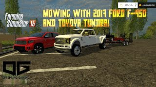FS 2015- Mowing Farms with 2017 F-450 and Custom Tundra!