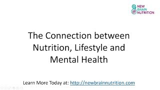 Http://newbrainnutrition.com - our website with free education and information on the connections between nutrition, lifestyle, mental health. subscripti...