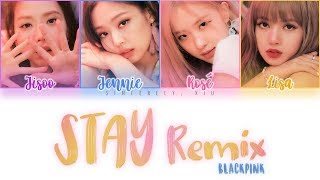 Download Mp3 Blackpink - Stay Remix Color Coded Lyrics 가사 | Eng, Han, Rom