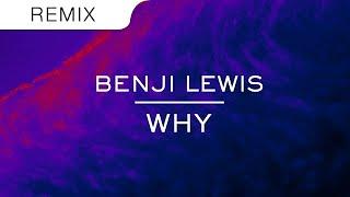 Benji Lewis - Why (Fransis Derelle Remix)
