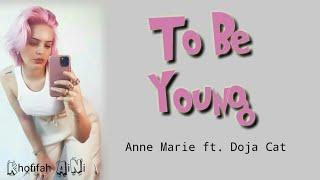To be young - anne marie ft. doja cat (lirik & terjemahan indonesia) |lyrics|
