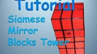 Tutorial: Siamese Mirror Blocks tower - viewer request