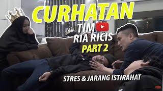 (Part 2) CURHATAN TIM RIA RICIS , KERJA BARENG RIA RICIS STRES DAN JARANG ISTIRAHAT