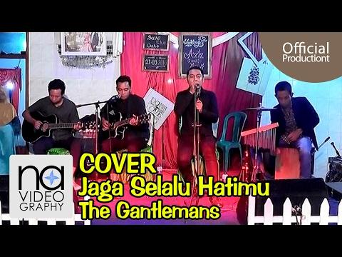 Jaga Selalu Hatimu Cover The Gantleman's versi acoustic