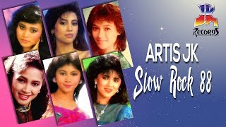 Artis JK - Slow Rock 88 (Best Kompilasi)