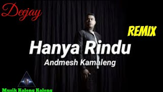 Download House Beat Funkot - Deejay Hanya Rindu ( Andmesh ) Remix