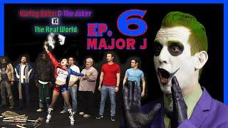 Harley Quinn & The Joker VS. The Real World (Ep.06 Major J) | Just Giggle It
