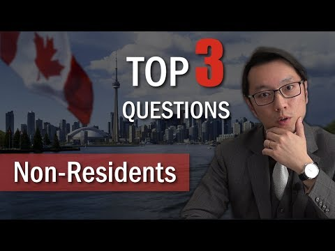 Top 3 Canadian Non-Resident Questions When Investing In Toronto Real Estate