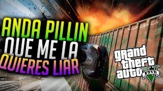 "ANDA PILLIN QUE ME LA QUIERES LIAR""GTA V ONLINE"""
