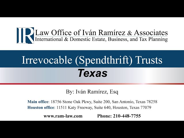 Irrevocable (Spendthrift) Trusts - Texas