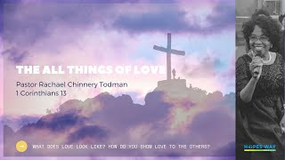 The All Things of Love // Hopes Way Sermon // 1 Corinthians 13