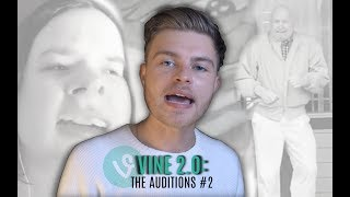 Vine 2.0: The Auditions #2