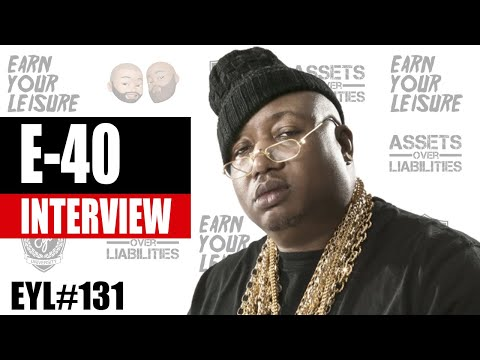 E-40 ON OWNING A WINE COMPANY, INVESTING IN STARTUPS, & MORE