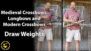 Draw weights of medieval crossbows, longbows and modern crossbows
