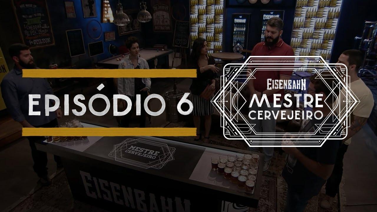 Eisenbahn Mestre Cervejeiro 2017 | Episódio 6