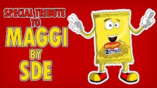 Special Tribute To Maggi By SDE