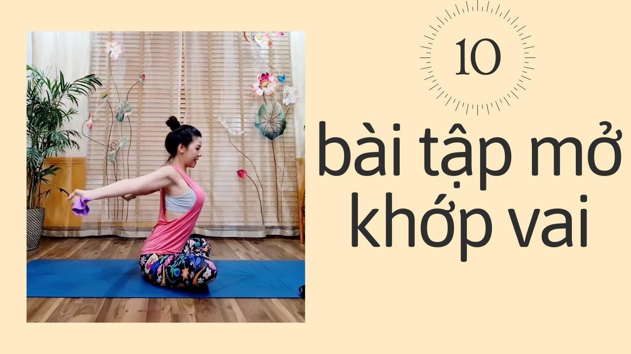 Mở khớp vai lưu thông khí huyết cùng Nguyễn Hiếu Yoga