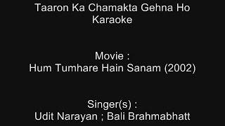 Taaron Ka Chamakta Gehna Ho - Karaoke - Hum Tumhare Hain Sanam (2002) - Udit Narayan.