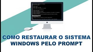 COMO RESTAURAR O SISTEMA WINDOWS PELO PROMPT?