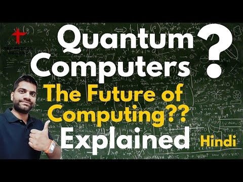 Quantum Computers Explained in Detail | Future of Computing