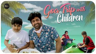 Goa Trip With Children || Sahithi || Vinni || Sekhar Studio