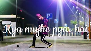 Kya Mujhe Pyar Hai | Vicky Singh Song | Dance Cover