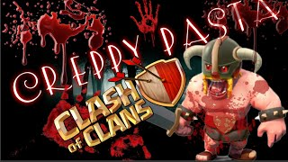 CREEPYPASTA - CLASH OF CLANS (ORIGINAL)