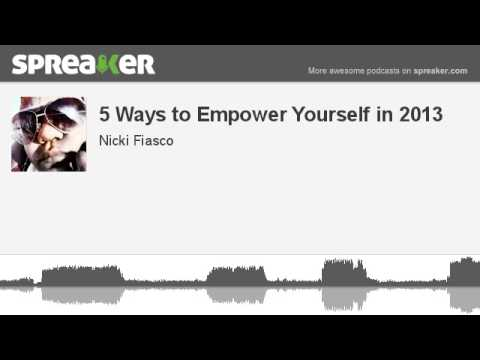 5 Ways to Empower Yourself in 2013 (made with Spreaker)