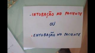 PORTUGUÊS: PACIENTE ENTUBADO  ou  INTUBADO???