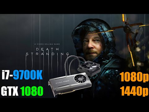 Death Stranding l GTX 1080 i7 9700K l Low Med Default Very High Settings l 1080p 1440p l |