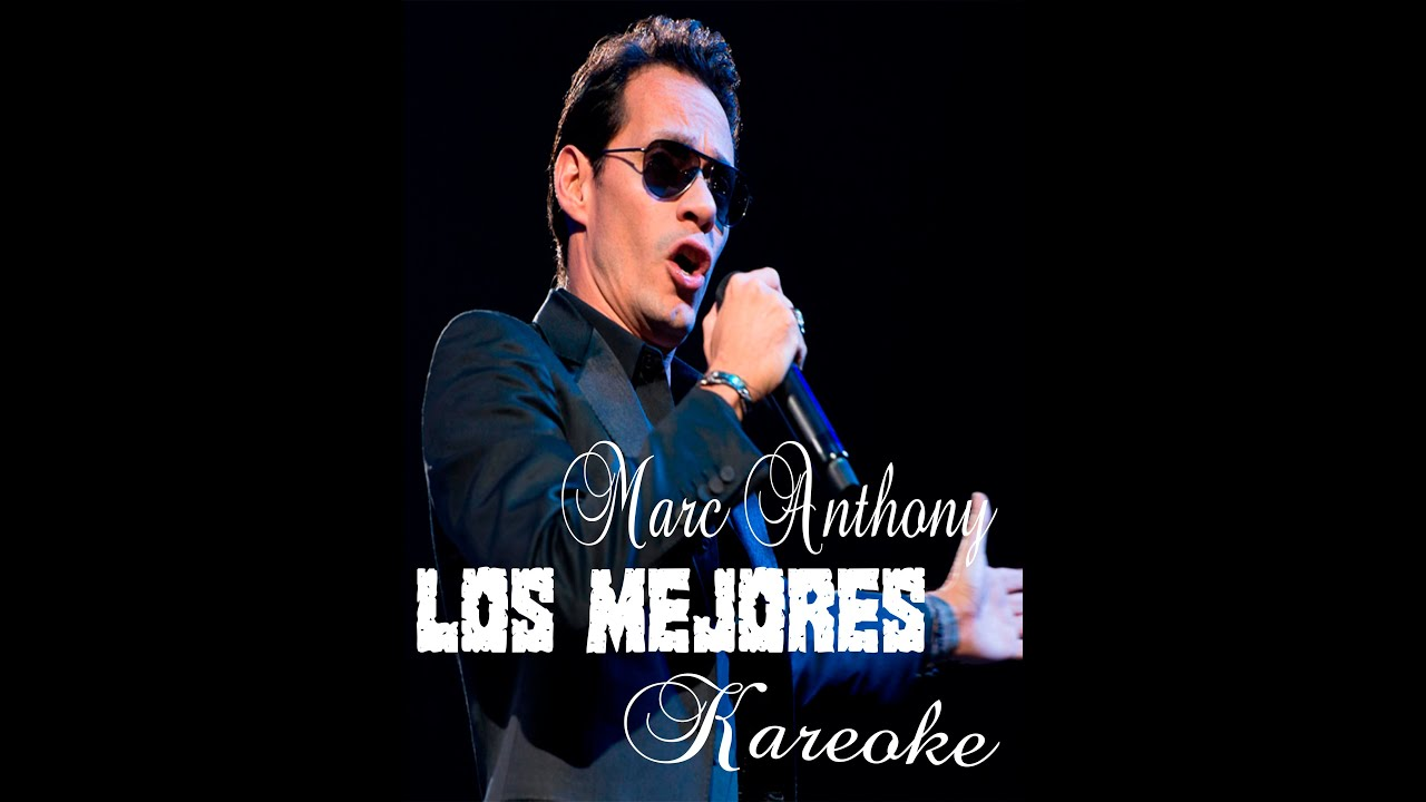 Marc anthony karaoke tu amor me hace bien [PUNIQRANDLINE-(au-dating-names.txt) 29