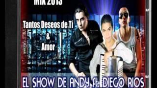 el show de andy ft diego rios - tantos deseos de ti amor 2013