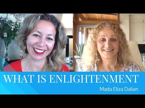 What Is Enlightenment? Interview With Mada Eliza Dalian