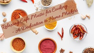 Relaxing Cafe Music For Cooking - Jazz &amp Bossa Nova Music - Background Cafe Music