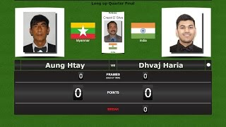 Billiards Long up 1/4 Final : Aung Htay vs Dhvaj Haria