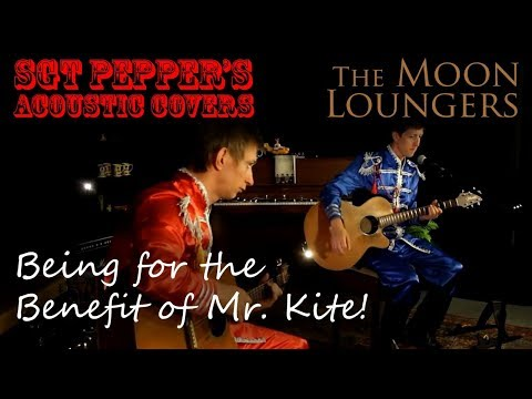 The Beatles - Being For The Benefit of Mr Kite! | Acoustic Cover by the Moon Loungers
