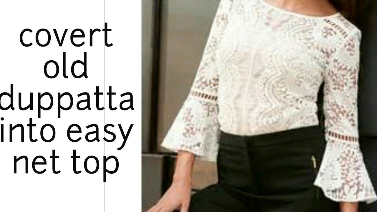 diy easy lace net top from old chunni dupatta saree youtube