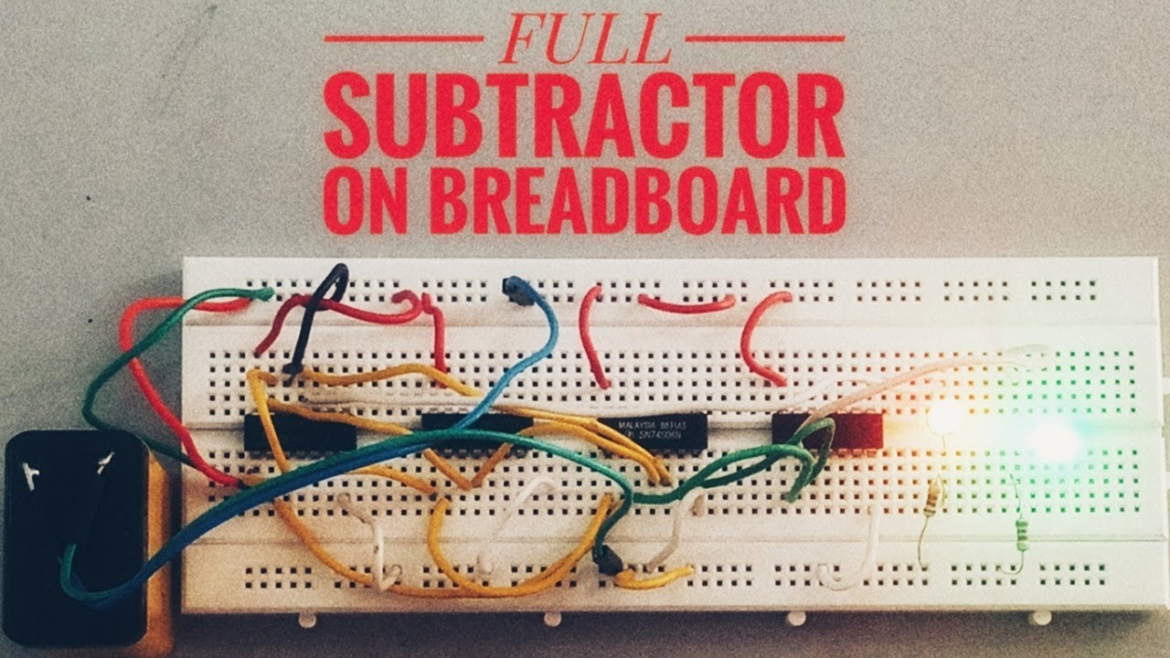 full subtractor on breadboard step by step [ 1280 x 720 Pixel ]