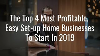 Home Business Ideas 2019: Top 4