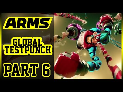 🔴 ARMS Global Testpunch #6 - LIVE Gameplay  (6/2/17 - 5:00 p.m. PT)