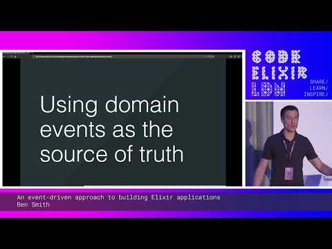Ben Smith - An Event-driven Approach To Building Elixir Applications   Code Elixir LDN 19