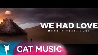 Monoir feat. June - We Had Love (Official Video)