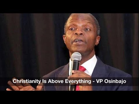 Christianity Is Above Everything - VP Osinbajo: Nigeria News Daily (27/07/2017)
